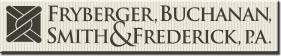 Fryberger, Buchanan, Smith & Frederick, P.A.
